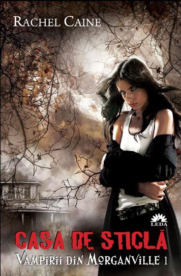 Casa de Sticlă - Vampirii din Morganville 1 de Rachel Caine